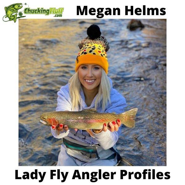Lady Fly Angler Profiles - Megan Helms