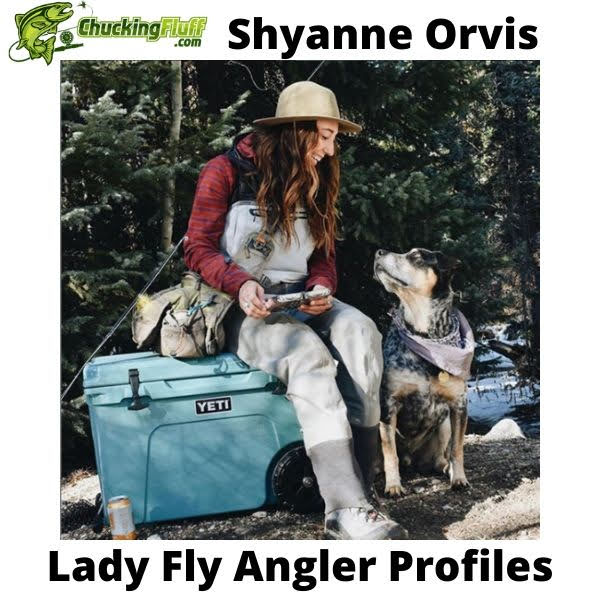 Lady Fly Angler Profiles - Shyanne Orvis