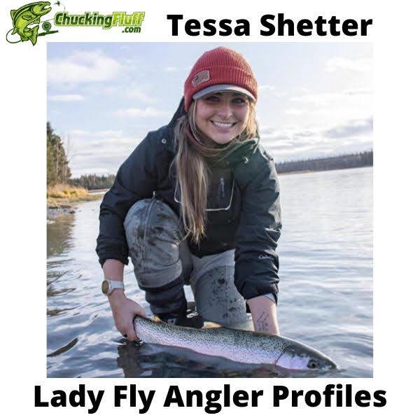 Lady Fly Angler Profiles - Tessa Shetter