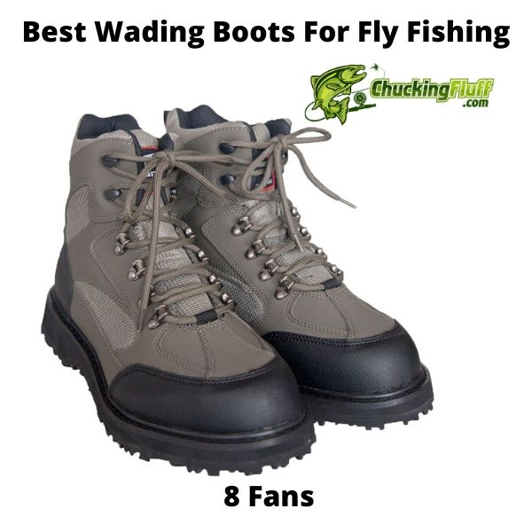 Best Wading Boots For Fly Fishing - 8 Fans