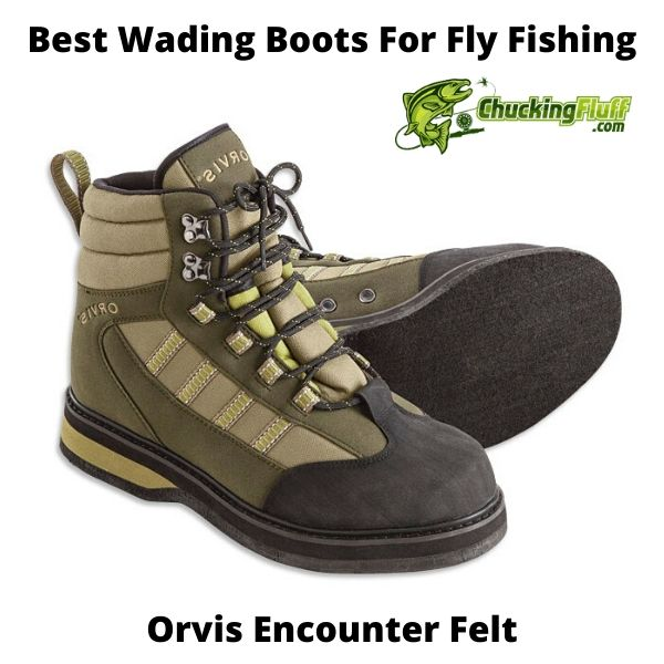 Best Wading Boots For Fly Fishing - Encounter Felt