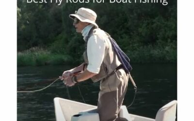 Best Fly Rods for Boat Fishing 2020 – Afloat with Accuracy and Power