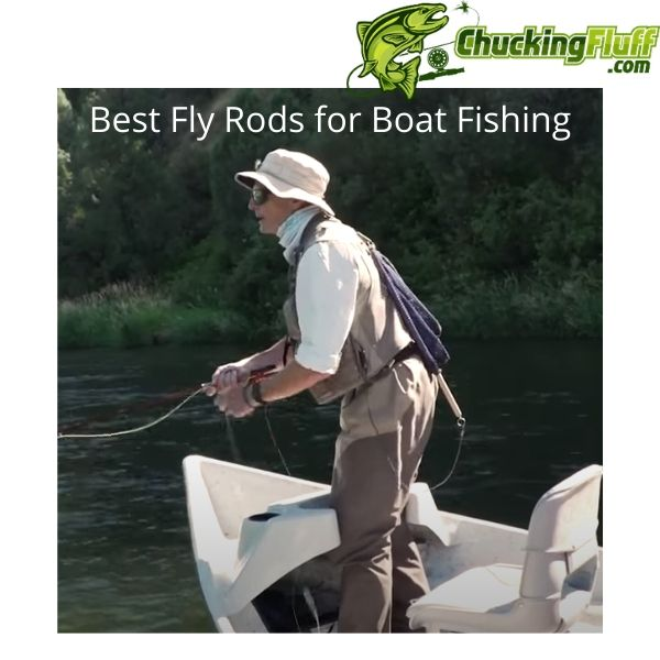 Best Fly Rods for Boat Fishing