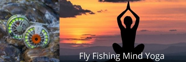 Fly Fishing Mind Yoga