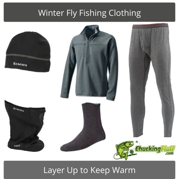 Winter Fly Fishing Clothing - Layer Up to Keep Warm