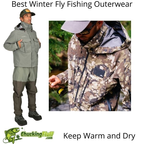 Best Winter Fly Fishing Outerwear - Keep Warm and Dry