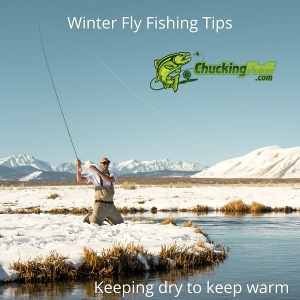 Winter Fly Fishing Tips - Keep Dry